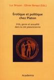 Luc Brisson et Olivier Renaut - Erotique et politique chez Platon - Erôs, genre et sexualité dans la cité platonicienne.