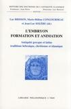 Luc Brisson et Marie-Hélène Congourdeau - L'embryon : formation et animation - Antiquité grecque et latine, tradition hébraïque, chrétienne et islamique.