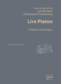Luc Brisson et Francesco Fronterotta - Lire Platon.