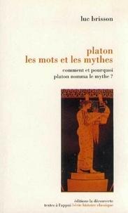 Luc Brisson - Platon, les mots et les mythes - Comment et pourquoi Platon nomma le mythe ?.