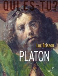 Luc Brisson - Platon - L'écrivain qui inventa la philosophie.
