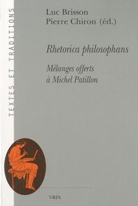 Luc Brisson et Pierre Chiron - Rhétorica philosophans - Mélanges offerts à Michel Patillon.