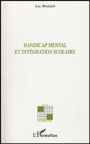 Luc Bruliard - Handicap mental et intégration scolaire.