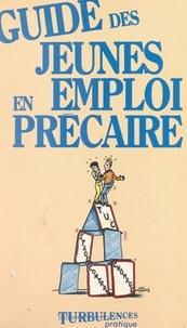 Luc Brunet et Patricia Galtier - Guide des jeunes en emploi précaire.