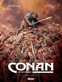 Luc Brunschwig et Etienne Le Roux - Conan le Cimmérien Tome 5 : La citadelle écarlate.