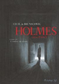 Luc Brunschwig et  Cécil - Holmes (1854/1891 ?) Tome 3 : L'ombre du doute.
