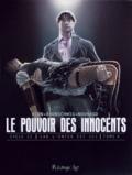 Luc Brunschwig - Le pouvoir des innocents cycle 2 : Car l'enfer est ici Tome 4 : 2 visions pour un pays.