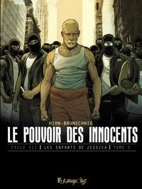 Luc Brunschwig et Laurent Hirn - Le pouvoir des innocents cycle 3 : Les enfants de Jessica Tome 1 : Le discours.