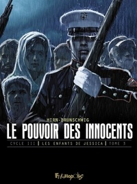 Luc Brunschwig et Laurent Hirn - Le pouvoir des innocents cycle 3 : Les enfants de Jessica Tome 3 : Sur la route.