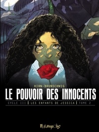 Luc Brunschwig et Laurent Hirn - Le pouvoir des innocents, cycle III - Les enfants de Jessica (Tome 2).