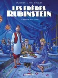 Luc Brunschwig - Les Frères Rubinstein T03 - Le Mariage Bensoussan.