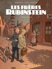 Luc Brunschwig et Etienne Le Roux - Les frères Rubinstein Tome 1 : Shabbat Shalom.