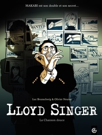 Luc Brunschwig et Olivier Neuray - Lloyd Singer Tome 5, Cycle 2 : La Chanson douce.