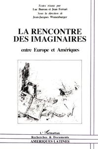 Luc Bureau et Jean Ferrari - La rencontre des imaginaires - Entre Europe et Amériques.