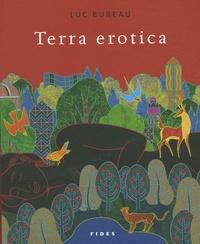 Luc Bureau - Terra erotica.