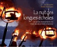 Luc Buscarlet et André Klopmann - La nuit des longues échelles - Et autres évènements du mois de décembre à Genève.