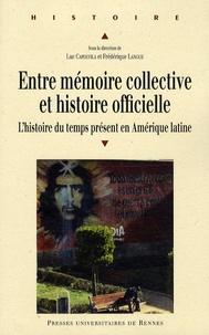 Entre mémoire collective et histoire officielle - Lhistoire du temps présent en Amérique latine.pdf