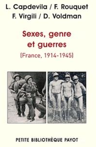 Luc Capdevila et François Rouquet - Sexes, genre et guerres (France, 1914-1945).