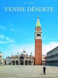 Luc Carton et Danielle Carton - Venise déserte.