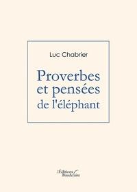 Luc Chabrier - Proverbes et pensées de l'éléphant.