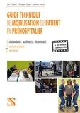 Luc Chanel et Philippe Voyer - Guide technique de mobilisation du patient en préhospitalier.