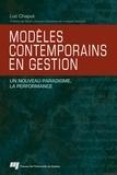Luc Chaput - Modèles contemporains en gestion - Un nouveau paradigme, la performance.