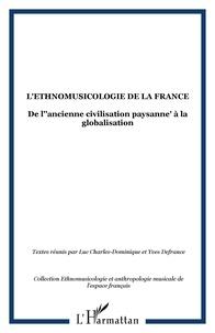 """Luc Charles-Dominique et Yves Defrance - L'Ethnomusicologie de la France - De l'""""ancienne civilisation paysanne"""" à la globalisation."""