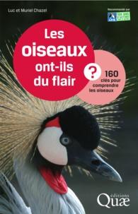 Luc Chazel et Muriel Chazel - Les oiseaux ont-ils du flair ? - 160 clés pour comprendre les oiseaux.
