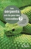 Luc Chazel et Muriel Chazel - Les serpents ont-ils peur des crocodiles - 120 clés pour comprendre les reptiles.