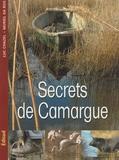 Luc Chazel et Muriel Da Ros - Secrets de Camargue.