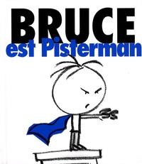Luc Chomarat et Delphine Vallette - Bruce est Pisterman.