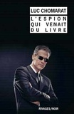 Luc Chomarat - L'espion qui venait du livre.