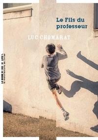 Luc Chomarat - Le fils du professeur.