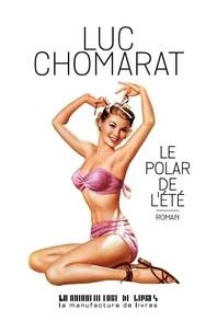 Luc Chomarat - Le polar de l'été.