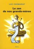 Luc Chomarat - Le Zen de nos grands-mères.