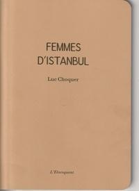 Luc Choquer - Femmes d'Istanbul.