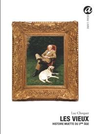 Luc Choquer - Les vieux - Histoire muette du 3e âge.