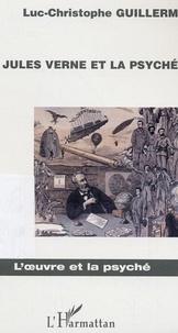 Luc-Christophe Guillerm - Jules Verne et la psyché.