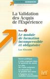 Luc Ciccotti - La Validation des Acquis de l'Expérience - Tome 2, Le module de formation incompressible et obligatoire.