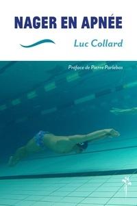 Luc Collard - Nager en apnée.