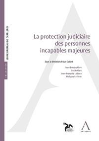 Luc Collart - La protection judiciaire des incapables majeurs.