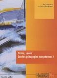 Luc Collès et René Nouailhat - Croire, savoir : quelles pédagogies européennes ? - Données empiriques, analyses et questions pour l'avenir.