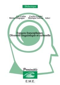 Luc Collès - Espaces francophones : diversité linguistique et culturelle.