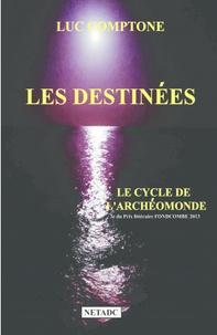 Luc Comptone - Les destinées - Le cycle de l'Archéomonde.