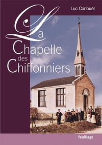 Luc Corlouër - La chapelle des chiffonniers.