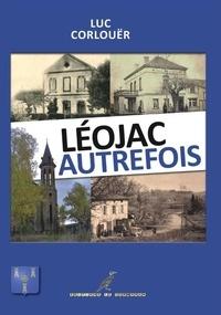 Luc Corlouër - Léojac Autrefois - Le Quercy Autrefois.