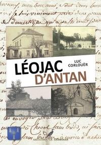 Luc Corlouër - Léojac d'Antan - Le Quercy Autrefois.