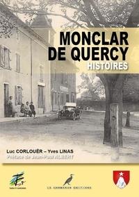 Luc Corlouër et Yves Linas - Monclar de Quercy Histoires - Le Quercy Autrefois.