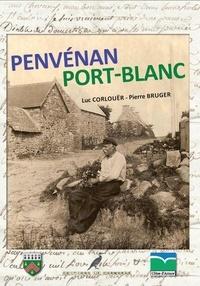 Luc Corlouër et Pierre Bruger - Penvénan-Port-Blanc Autrefois - Le Trégor Naguère.