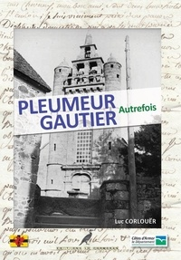 Luc Corlouër - Pleumeur-Gautier Autrefois - Le Tregor Naguère.